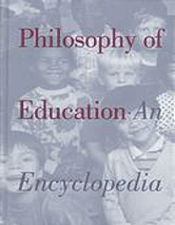 Philosophy of Education: An Encyclopedia